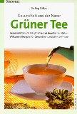 Gesundheit aus der Natur. Grüner Tee.