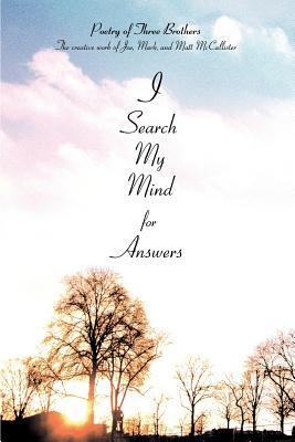 I Search My Mind For Answers