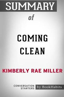 Summary of Coming Clean by Kimberly Rae Miller