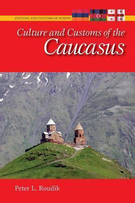 Culture and Customs of the Caucasus
