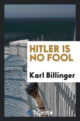 Hitler is no fool