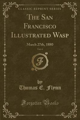 The San Francisco Illustrated Wasp, Vol. 4
