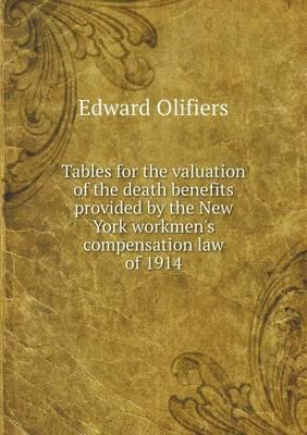 Tables for the Valuation of the Death Benefits Provided by the New York Workmen's Compensation Law of 1914