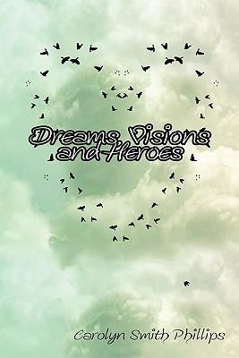 Dreams, Visions and Heroes