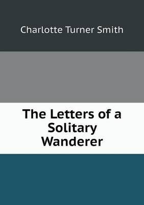 The Letters of a Solitary Wanderer