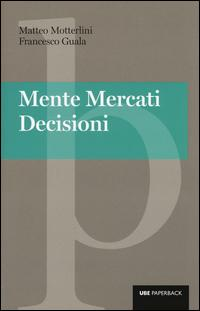 Mente, mercati, decisioni