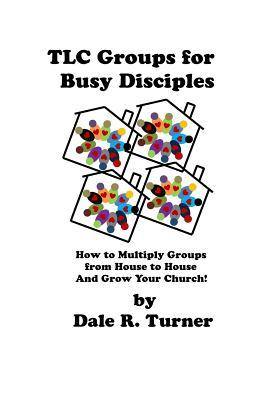 Tlc Groups for Busy Disciples