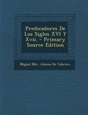 Predicadores de Los Siglos XVI y XVII.