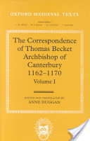 The Correspondence of Thomas Becket, Archbishop of Canterbury, 1162-1170: Letters 1-175