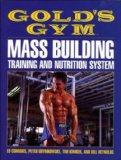 Gold's Gym Mass Building Training and Nutrition System