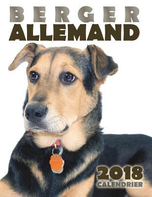 Berger Allemand 2018 Calendrier (Edition France)
