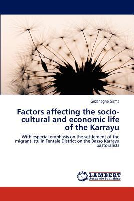 Factors affecting the socio-cultural and economic life of the Karrayu