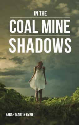 In the Coal Mine Shadows