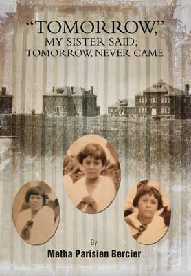 Tomorrow My Sister Said, Tomorrow Never Came