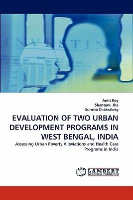 EVALUATION OF TWO URBAN DEVELOPMENT PROGRAMS IN WEST BENGAL, INDIA
