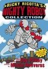 Ricky Ricotta's Mighty Robot Collection