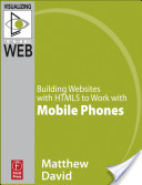 Building Websites with Html5 to Work with Mobile Phones