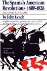 The Spanish American Revolution 1808-1826