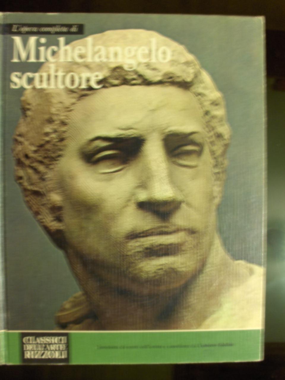 L'opera completa di Michelangelo scultore