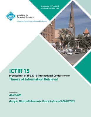 ICTIR 15 ACM SIGIR International Conference on the Theory of Information Retrieval