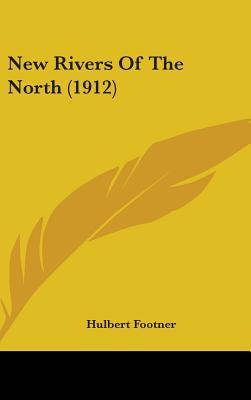 New Rivers of the North (1912)