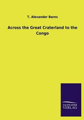 Across the Great Craterland to the Congo