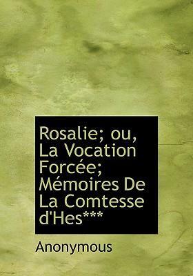 Rosalie; Ou, La Vocation Force; Memoires de La Comteesse D'H