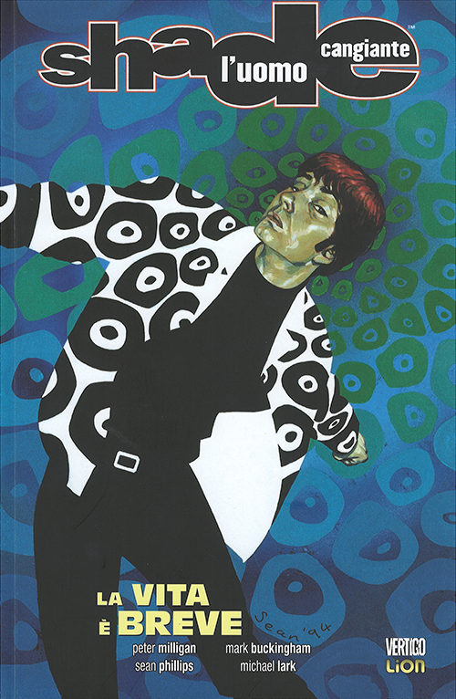 Shade, l'Uomo Cangiante n. 9: La vita è breve