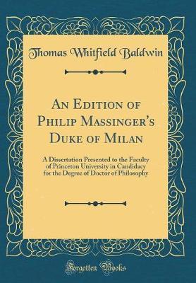 An Edition of Philip Massinger's Duke of Milan