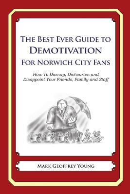 The Best Ever Guide to Demotivation for Norwich City Fans