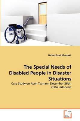 The Special Needs of Disabled People in Disaster Situations