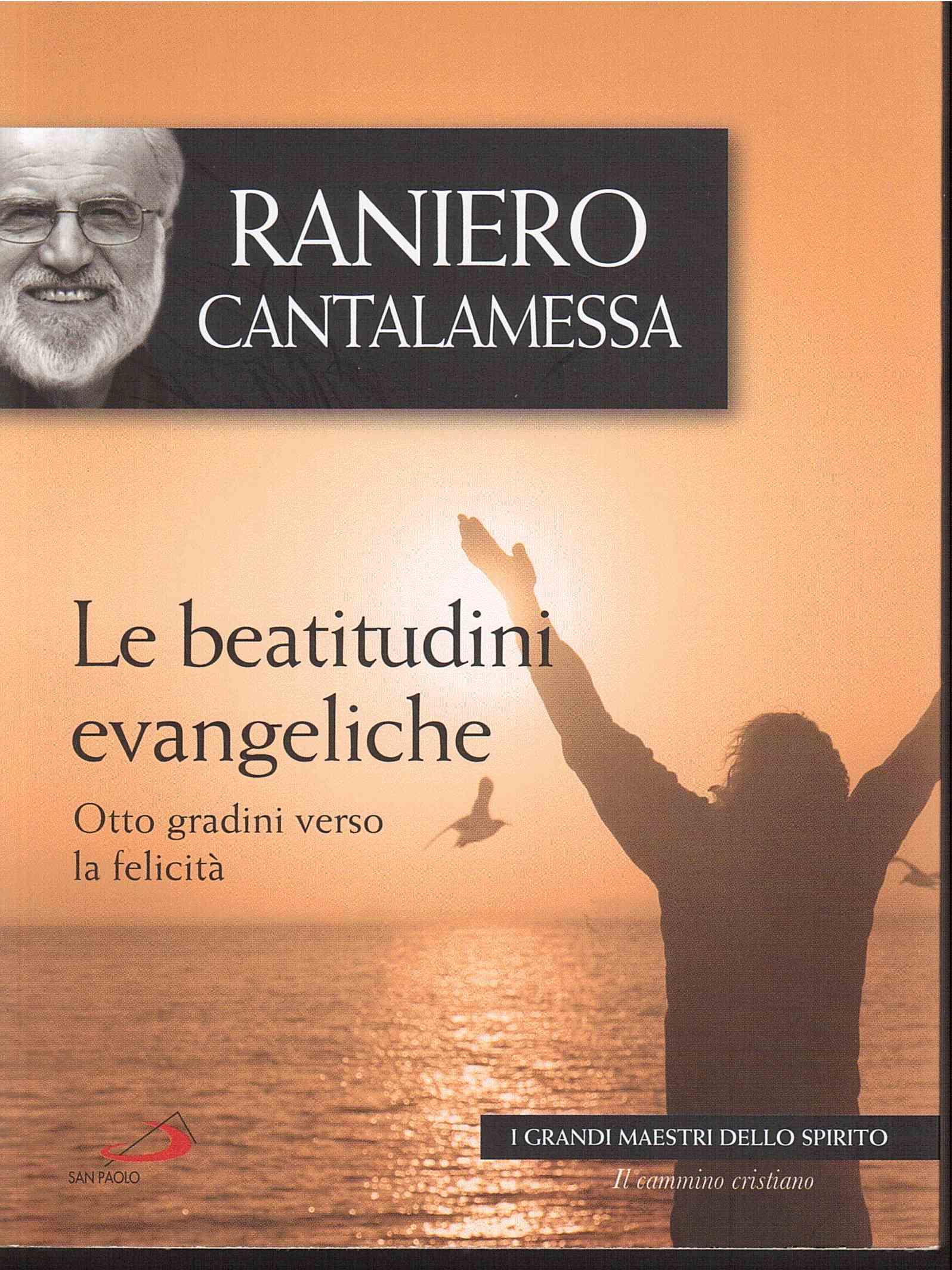 Le beatitudini evangeliche. Otto gradini verso la felicità