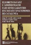 drets davant l'Administració i les seves garanties en l'Estatut d'autonomia de Catalunya/Els