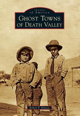 Ghost Towns of Death Valley