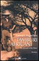 Tamburi africani. Vita romanzata di Bror Blixen