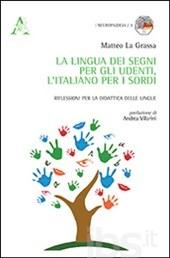 La lingua dei segni per gli udenti, l'italiano per i sordi