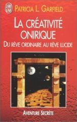 La Créativité onirique. Du rêve ordinaire au rêve lucide