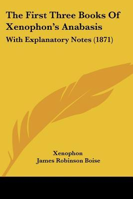 The First Three Books of Xenophon's Anabasis