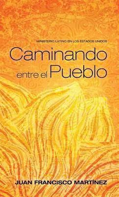 Caminando entre el Pueblo/ Walking among the People