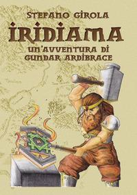 Iridiama. Un'avventura di Gundar Aridibrace