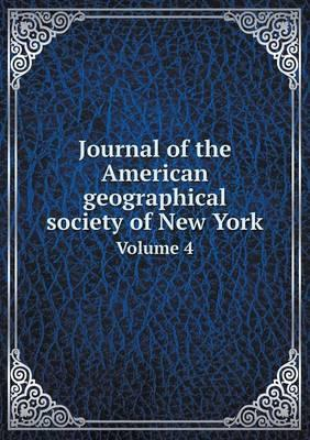 Journal of the American Geographical Society of New York Volume 4