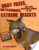 Gray Foxes, Rattlesnakes, and Other Mysterious Animals of the Extreme Deserts