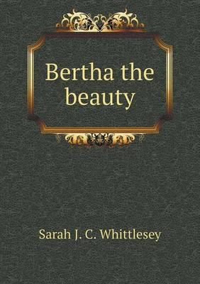Bertha the Beauty