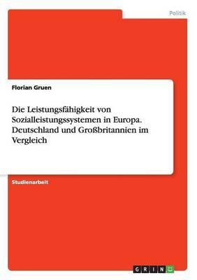 Die Leistungsfähigkeit von Sozialleistungssystemen in Europa. Deutschland und Großbritannien im Vergleich