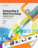 Keyboarding and Word Processing, Complete Course, Lessons 1-120: Microsoft Word 2010