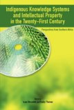 Indigenous Knowledge Systems and Intellectual Property in the Twenty-first Century