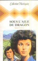 Sous l'aile du dragon