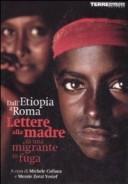 Dall'Etiopia a Roma, lettere alla madre di una migrante in fuga