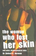 The woman who lost her skin (and other dermatological tales)