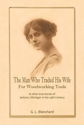 The Man Who Traded His Wife for Woodworking Tools